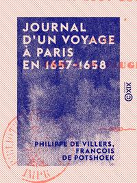 Journal d'un voyage ? Paris en 1657-1658
