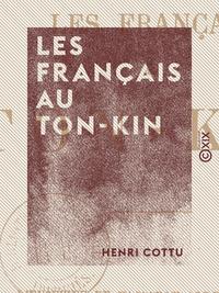Les Français au Ton-Kin