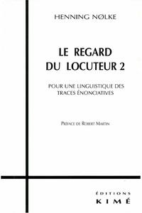 LE REGARD DU LOCUTEUR 2, Pour une linguistique des traces énonciatives
