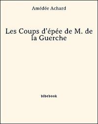 Les Coups d'?p?e de M. de la Guerche