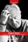 Livre numérique Robert Merle, écrivain singulier du propre de l'homme