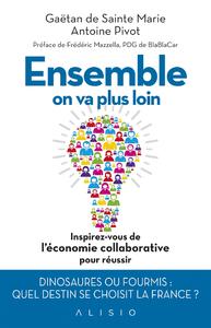 Ensemble, on va plus loin : Inspirez-vous de l'économie collaborative pour réussir