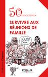 Livre numérique 50 exercices pour survivre aux réunions de famille