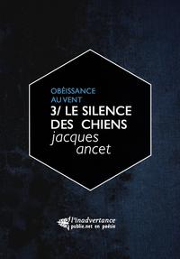 Le silence des chiens, LE TROISIÈME VOLUME DU CYCLE