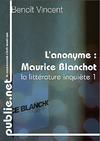 Livre numérique L'anonyme, sur Maurice Blanchot