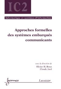Approches formelles des systèmes embarqués communicants (Traité IC2 série Informatique et systèmes d