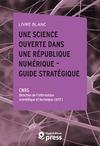 Livre numérique Livre blanc — Une Science ouverte dans une République numérique — Guide stratégique