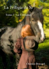 La trilogie du Si, tome 1, LA CONFIANCE