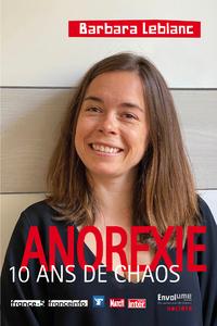 Anorexie 10 ans de chaos (seconde édition augmentée)
