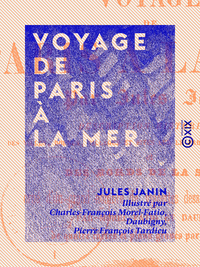Voyage de Paris à la mer, DESCRIPTION HISTORIQUE DES VILLES, BOURGS ET SITES SUR LE PARCOURS DU CHEMIN DE FER ET DES BORDS DE