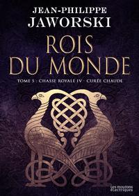 Rois du monde, Chasse royale : deuxième branche. Volume 4