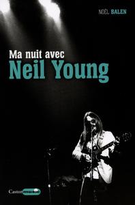 Ma nuit avec Neil Young