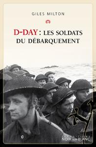 D-Day : Les soldats du D?barquement
