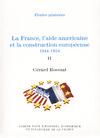 Livre numérique La France, l'aide américaine et la construction européenne 1944-1954. Volume II