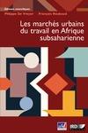 Livre numérique Les marchés urbains du travail en Afrique subsaharienne