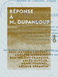 Réponse à M. Dupanloup, SUR SA LETTRE À UN CARDINAL DÉNONÇANT LES ÉCOLES PROFESSIONNELLES DE FILLES, LA LIGUE DE L'ENSEIGNEM