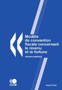 Modèle de convention fiscale concernant le revenu et la fortune : Version abrégée 2010