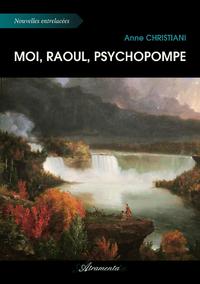 Moi, Raoul, psychopompe