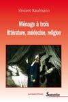 Livre numérique Ménage à trois. littérature, médecine, religion