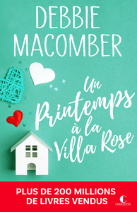 Retour à Cedar Cove. Volume 2, Un printemps à la villa Rose