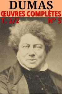 Alexandre Dumas : Voyages, Histoire, Théâtre, Causeries, Divers