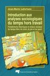 Livre numérique Introduction aux analyses sociologiques du temps hors travail