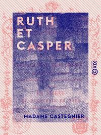 Ruth et Casper - Sois sage et tu seras heureux !
