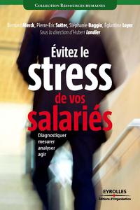 Evitez le stress de vos salariés, DIAGNOSTIQUER, MESURER, ANALYSER, AGIR