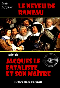 Le neveu de Rameau (suivi de Jacques le fataliste et son maître)