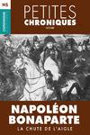 Livre numérique Hors Série #1 : Napoléon Bonaparte  — La chute de l'Aigle