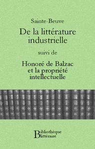 De la litt?rature industrielle, suivi de Honor? de Balzac et la propri?t? intellectuelle