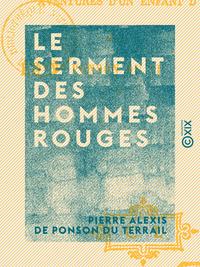 Le Serment des hommes rouges - Aventures d'un enfant de Paris - Tome II