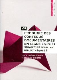 Produire des contenus documentaires en ligne : quelles stratégies pour les bibliothèques ?