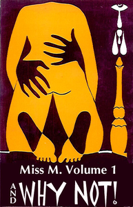 And Why Not ! Miss M. volume 1
