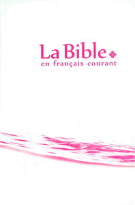 La Bible en français courant sans notes, avec les livres deutérocanoniques