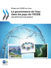 La gouvernance de l'eau dans les pays de l'OCDE
