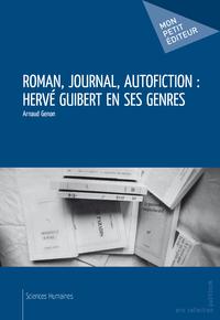 Roman, journal, autofiction : Hervé Guibert en ses genres