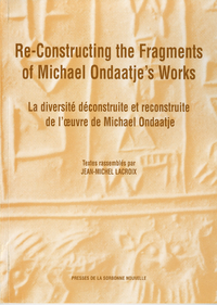 Livre numérique Re-Constructing the Fragments of Michael Ondaatje's Works