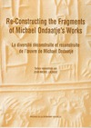 Livre numérique Re-Constructing the Fragments of Michael Ondaatje's Works