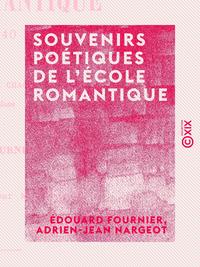 Souvenirs poétiques de l'école romantique, 1825 À 1840