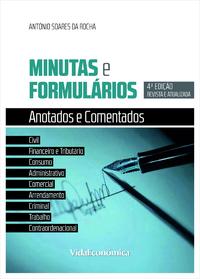 Minutas e Formulários Anotados e Comentados, 4ª edição revista e atualizada