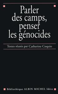 Parler des camps penser les génocides