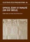 Livre numérique Offices, écrits et papauté (XIIIe-XVIIesiècles)