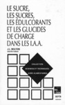 Livre numérique Le sucre, les sucres, les édulcorants et les glucides de charge dans les IAA