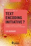 Livre numérique Qu'est-ce que la Text Encoding Initiative?