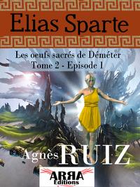 Les oeufs sacrés de Déméter, tome 2, épisode 1 (Elias Sparte)