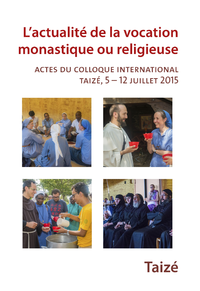 L ACTUALITE DE LA VOCATION MONASTIQUE OU RELIGIEUSE - ACTES DU COLLOQUE INTERNATIONAL, TAIZE, 5  12
