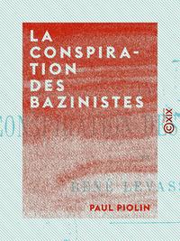 La Conspiration des bazinistes - Et René Levasseur