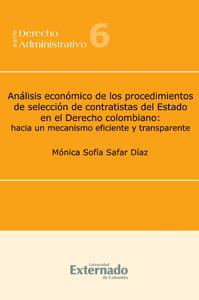 Análisis económico de los procedimientos de selección de contratistas del Estado en el Derecho colom, Hacia un mecanismo eficiente y transparente