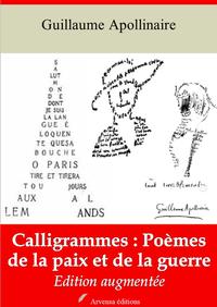 Calligrammes : poèmes de la paix et de la guerre – suivi d'annexes